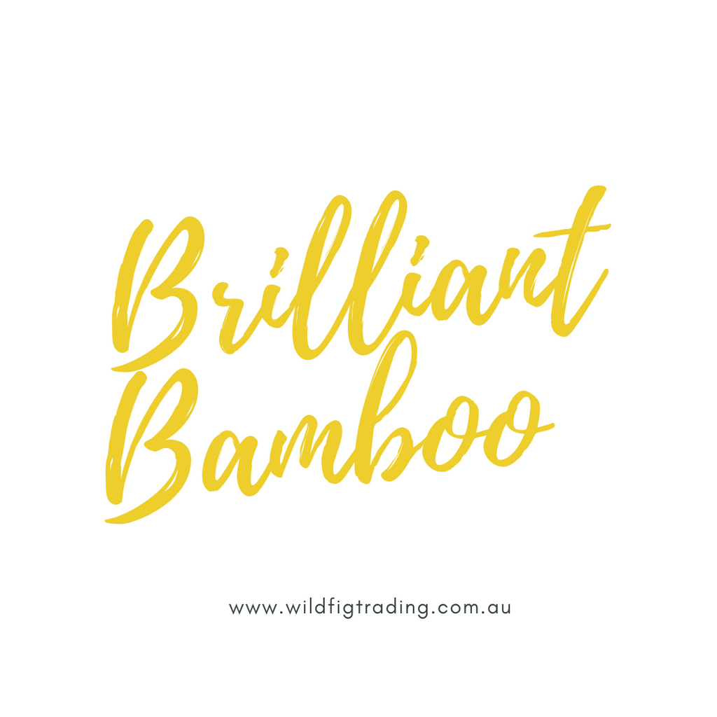 BRILLIANT BAMBOO - THE MOST SUSTAINABLE.