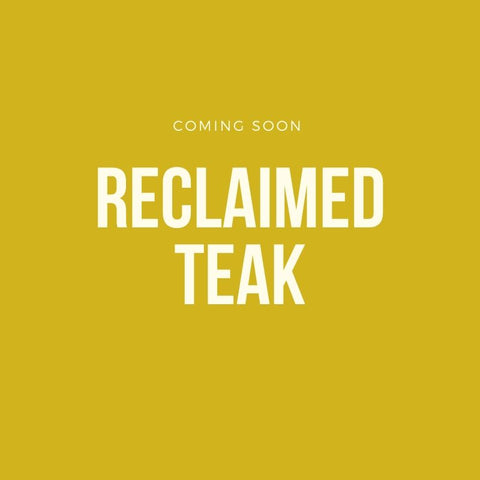 RECLAIMED TEAK FURNITURE - COMING SOON