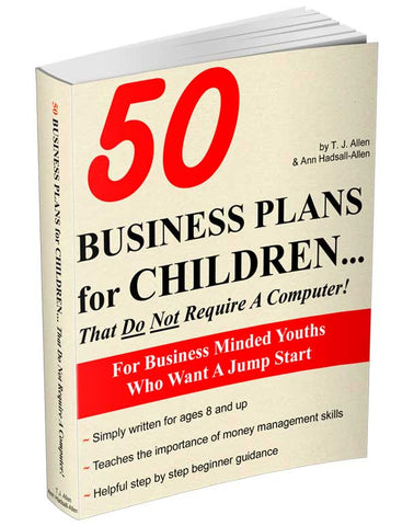 50 Business Plans For Children… That Do Not Require A Computer!