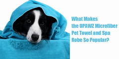 What Makes the OPAWZ Microfiber Pet Towel and Spa Robe So Popular?