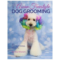 The Art of Asian Freestyle Dog Grooming by Riza Wisnom (GB-01)