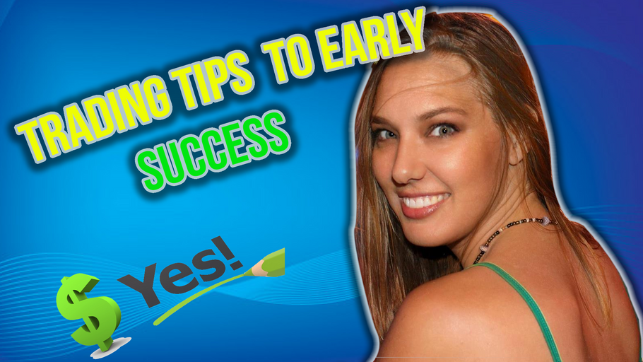 Trading Tips to Early Success