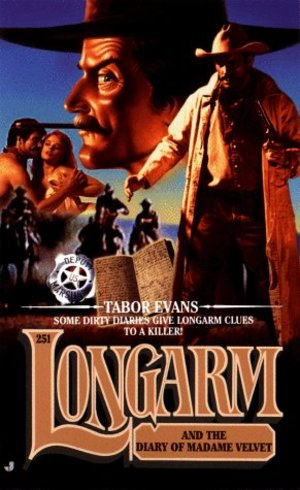 Longarm and the Diary of Madame Velvet # 251