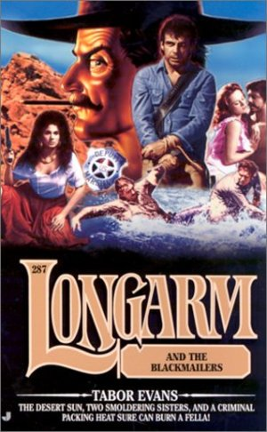 Longarm and the Blackmailers #287