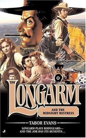 Longarm and the Midnight Mistress #336