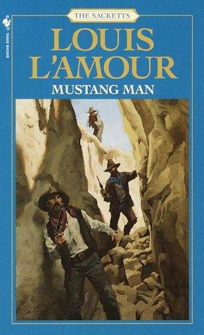 Mustang Man: The Sacketts: A Novel