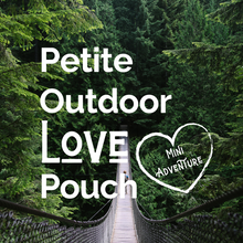 Load image into Gallery viewer, Petite Outdoor Love Pouch