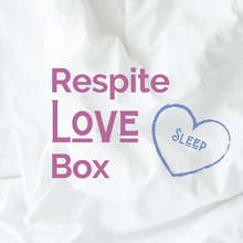 Load image into Gallery viewer, Respite Love Box