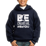 Boys Be Creative, #BeYOU BE hoodie