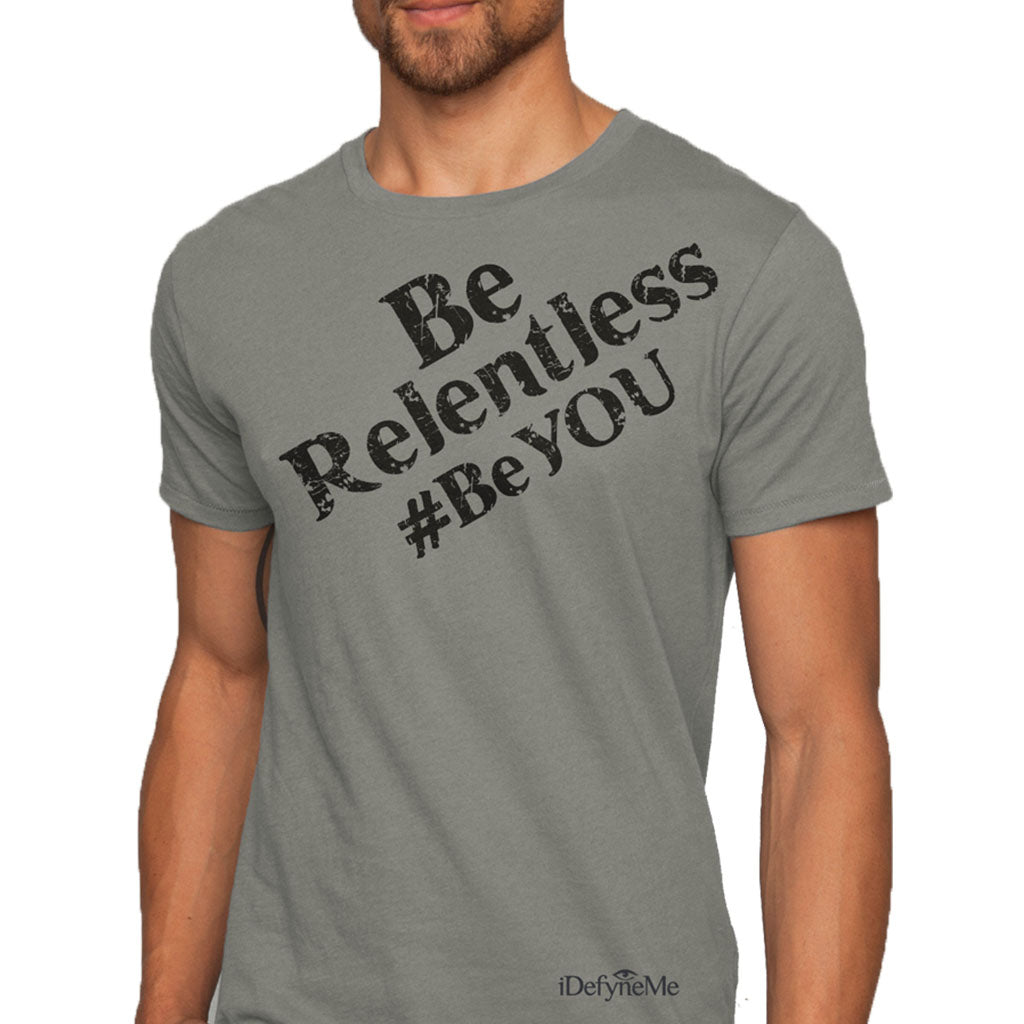 Mens Be Relentless, #BeYOU tee