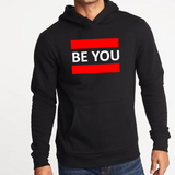 Unisex BE YOU  Black Hoodie, White Font, Red Frame