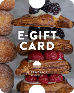 E-Gift Card for Rise & Dawn Bakehouse