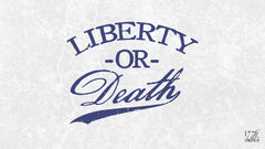 Liberty Or Death Wallpaper