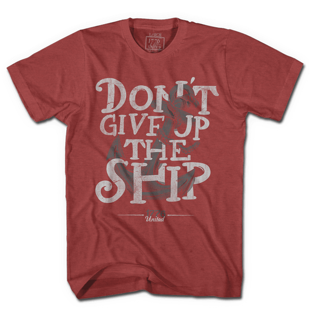 Don't Give Up The Ship - Red