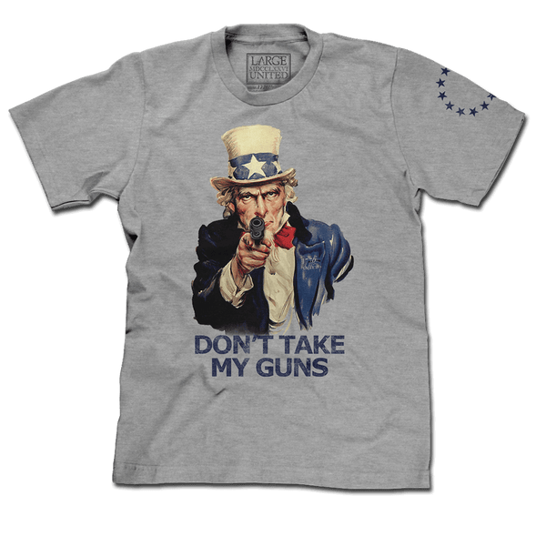 Don't Take My Guns - Grey - PRE-ORDER
