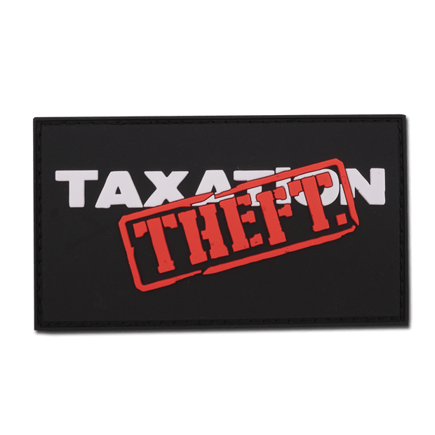 Taxation is Theft PVC Patch