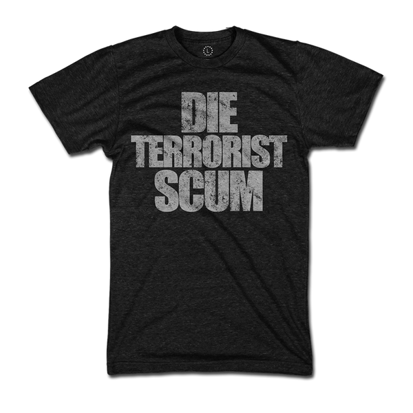 Die Terrorist Scum - Shirt - 1776 United
