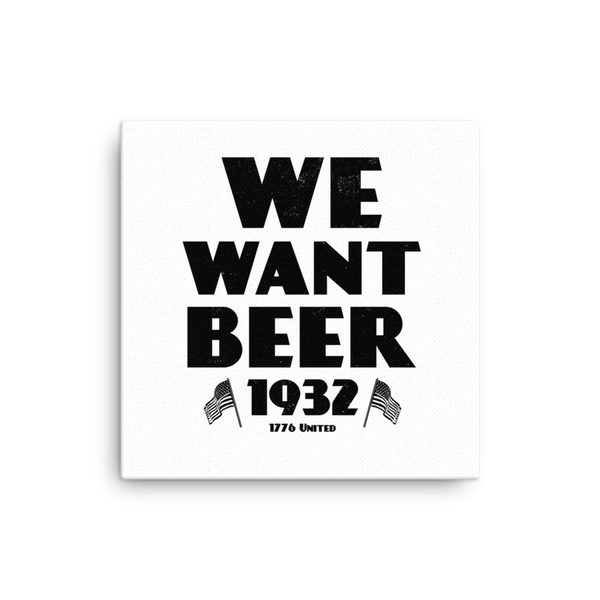 We Want Beer Canvas