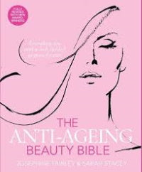 The Anti-Ageing Beauty Bible, Josephine Fairley & Sarah Stacey. Cover.