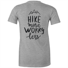 "Load image into Gallery viewer, Womens - ""Hike More Worry Less"" - TShirt (Back Printed)"