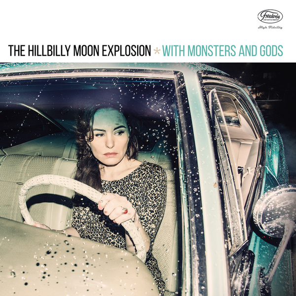 The Hillbilly Moon Explosion - With Monsters & Gods