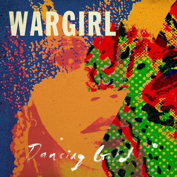 WARGIRL - Dancing Gold - LP