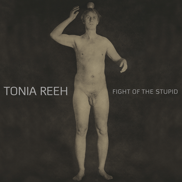 Tonia Reeh - Fight Of The Stupid