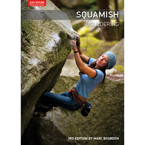 Squamish Bouldering Guide 3rd Edition