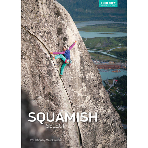 Squamish Select Climbing Guide 4th Edition