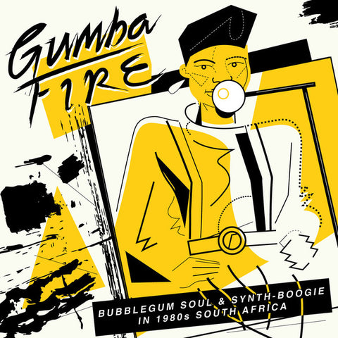 Artistes Variés • Gumba Fire (Bubblegum Soul & Synth-Boogie In 1980s South Africa)