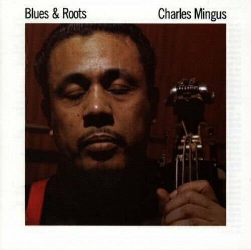 Charles Mingus • Blues & Roots