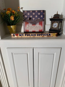 I Love My Police Officer-Wood Sign | Support Law Enforcement Gift | Police Officer Spouse | Police - Flags Forever