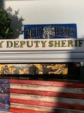 Load image into Gallery viewer, I Love My Deputy Sheriff-Wood Sign | Support Law Enforcement Gift | Deputy Sheriff Spouse |Police - Flags Forever
