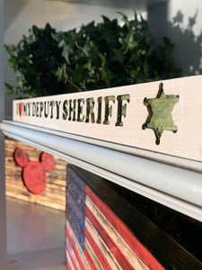 I Love My Deputy Sheriff-Wood Sign | Support Law Enforcement Gift | Deputy Sheriff Spouse |Police - Flags Forever