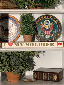 I Love My Soldier-Wood Sign | Support Our Troops Gift | Military Spouse | Handmade Shelf Decor - Flags Forever