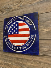 Load image into Gallery viewer, Land Of The Free Because Of The Brave Handmade Patriotic Wood Sign, with Carved and Stained USA Flag Logo - Flags Forever