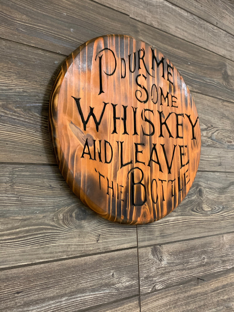 Pour Me Some Whiskey and Leave the Bottle -Handmade Wood Carved sign, Wall Art, Man Cave Artwork - Flags Forever