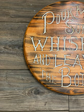 Load image into Gallery viewer, Pour Me Some Whiskey and Leave the Bottle -Handmade Wood Carved sign, Pecan with White Letters, Wall Art, Man Cave Artwork - Flags Forever