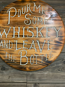 Pour Me Some Whiskey and Leave the Bottle -Handmade Wood Carved sign, Pecan with White Letters, Wall Art, Man Cave Artwork - Flags Forever