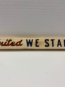 United We Stand-Wood Sign | Patriotic Sign | Handmade Wood Sign | Americana Decor| USA Decor