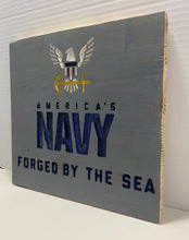 Load image into Gallery viewer, United States Navy Forged By The Sea Handmade Wood Sign, Grey With Blue Lettering US Military Wall Hanging - Flags Forever