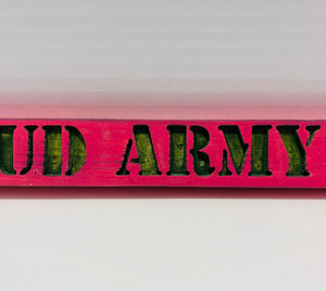 Proud Army Wife Pink and Green Handmade Wooden Sign Hand Stained with Carved Letters and Stars - Flags Forever