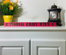 Load image into Gallery viewer, Proud Army Wife Pink and Green Handmade Wooden Sign Hand Stained with Carved Letters and Stars - Flags Forever