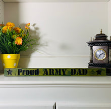 Load image into Gallery viewer, Proud Army Dad Military Green with Black Lettering Handmade Wooden Sign Hand Stained with Carved Letters and Stars - Flags Forever
