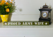 Load image into Gallery viewer, Proud Army Wife Green and White Handmade Wooden Sign Hand Stained with Carved Letters and Stars Military Decor - Flags Forever