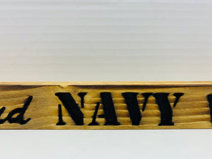 Proud Navy Wife Golden Oak with Black Lettering Handmade Wooden Sign Hand Stained with Etched Heart and Anchor - Flags Forever