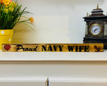 Load image into Gallery viewer, Proud Navy Wife Golden Oak with Black Lettering Handmade Wooden Sign Hand Stained with Etched Heart and Anchor - Flags Forever