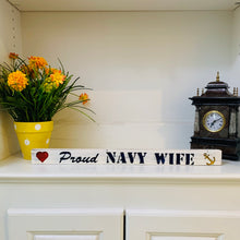 Load image into Gallery viewer, Proud Navy Wife White with Blue Lettering Handmade Wooden Sign Hand Stained with Etched Heart and Anchor - Flags Forever
