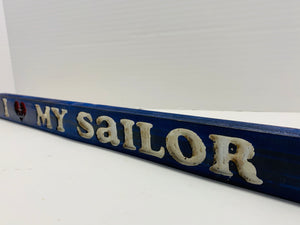 I Love My Sailor Handmade Wooden Sign Hand Stained in Blue with White Lettering and Etched Heart Anchor - Flags Forever