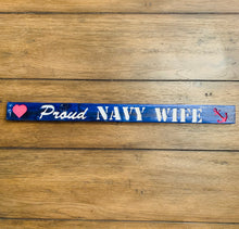 Load image into Gallery viewer, Proud Navy Wife Blue with White Lettering Handmade Wooden Sign with Etched Pink Heart and Anchor - Flags Forever